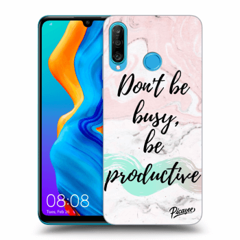 Obal pre Huawei P30 Lite - Don't be busy, be productive