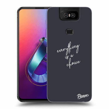 Obal pre Asus Zenfone 6 ZS630KL - Everything is a choice