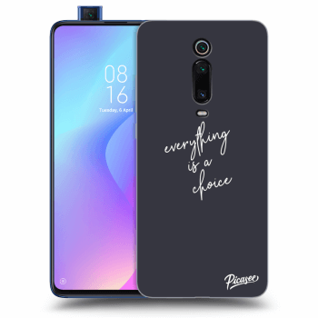 Obal pre Xiaomi Mi 9T (Pro) - Everything is a choice