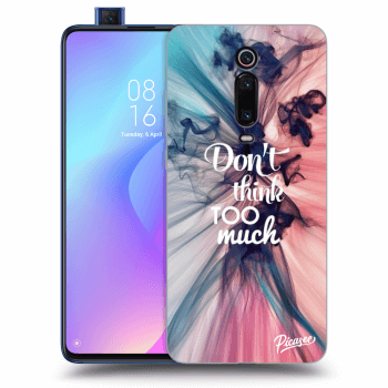 Obal pre Xiaomi Mi 9T (Pro) - Don't think TOO much