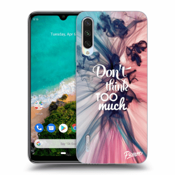 Obal pre Xiaomi Mi A3 - Don't think TOO much