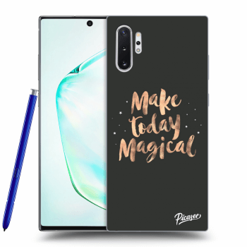Obal pre Samsung Galaxy Note10+ N975F - Make today Magical