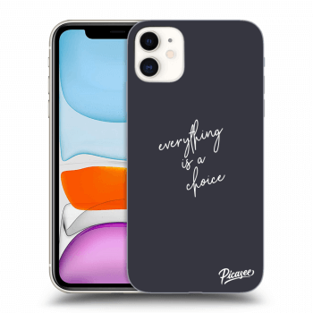 Obal pre Apple iPhone 11 - Everything is a choice