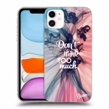 Obal pre Apple iPhone 11 - Don't think TOO much