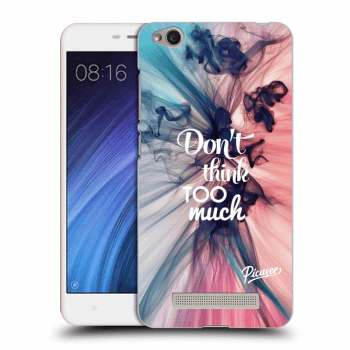 Obal pre Xiaomi Redmi 4A - Don't think TOO much