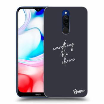 Obal pre Xiaomi Redmi 8 - Everything is a choice