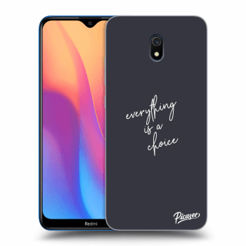 Obal pre Xiaomi Redmi 8A - Everything is a choice