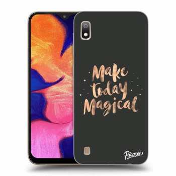 Obal pre Samsung Galaxy A10 A105F - Make today Magical