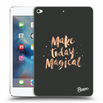Obal pre Apple iPad mini 4 - Make today Magical