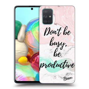 Obal pre Samsung Galaxy A71 A715F - Don't be busy, be productive
