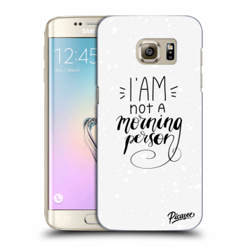 Obal pre Samsung Galaxy S7 Edge G935F - I am not a morning person