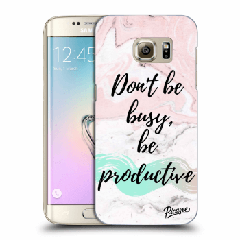 Obal pre Samsung Galaxy S7 Edge G935F - Don't be busy, be productive