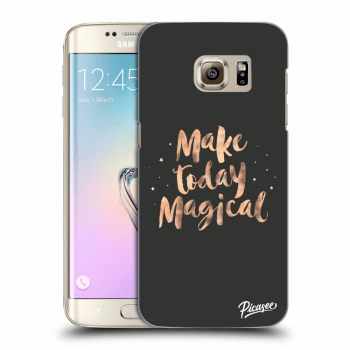 Obal pre Samsung Galaxy S7 Edge G935F - Make today Magical