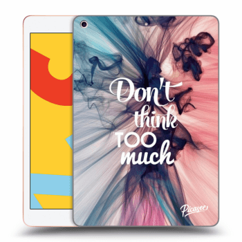 Obal pre Apple iPad 2019 (7. gen) - Don't think TOO much