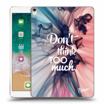 "Obal pre Apple iPad Pro 10.5"" 2017 (2. generace) - Don't think TOO much"