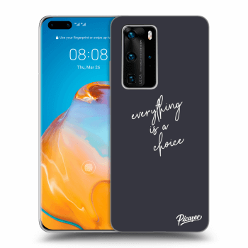 Obal pre Huawei P40 Pro - Everything is a choice