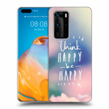 Obal pre Huawei P40 Pro - Think happy be happy