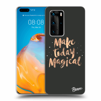 Obal pre Huawei P40 Pro - Make today Magical