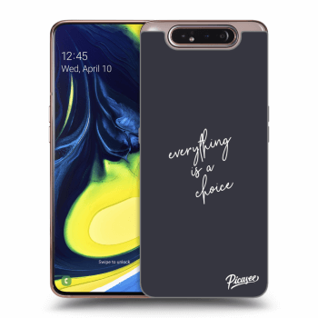 Obal pre Samsung Galaxy A80 A805F - Everything is a choice