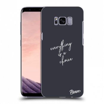 Obal pre Samsung Galaxy S8 G950F - Everything is a choice