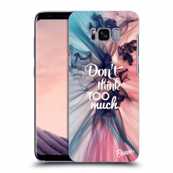 Obal pre Samsung Galaxy S8 G950F - Don't think TOO much