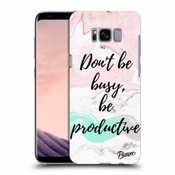 Obal pre Samsung Galaxy S8 G950F - Don't be busy, be productive