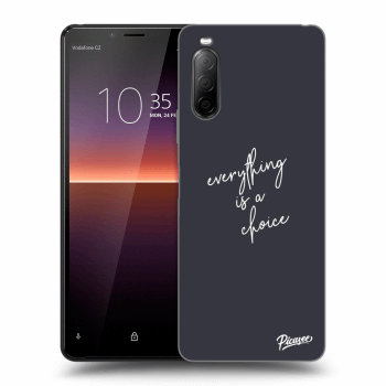 Obal pre Sony Xperia 10 II - Everything is a choice