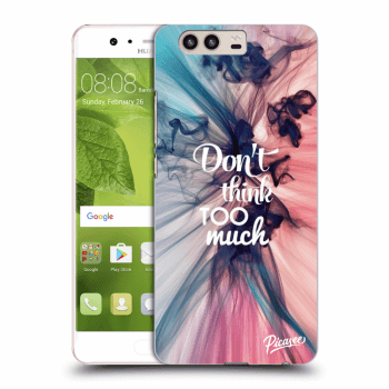 Obal pre Huawei P10 - Don't think TOO much