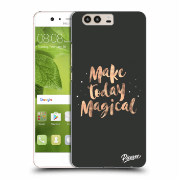 Obal pre Huawei P10 - Make today Magical
