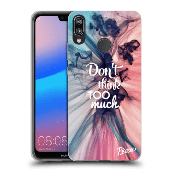 Obal pre Huawei P20 Lite - Don't think TOO much