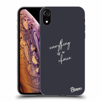 Obal pre Apple iPhone XR - Everything is a choice