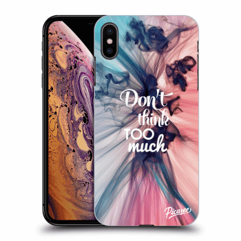 Obal pre Apple iPhone XS Max - Don't think TOO much