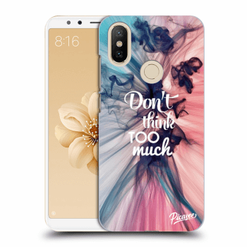 Obal pre Xiaomi Mi A2 - Don't think TOO much