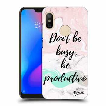 Obal pre Xiaomi Mi A2 Lite - Don't be busy, be productive