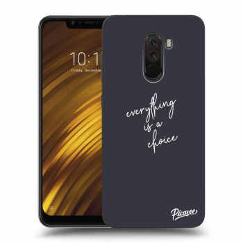 Obal pre Xiaomi Pocophone F1 - Everything is a choice