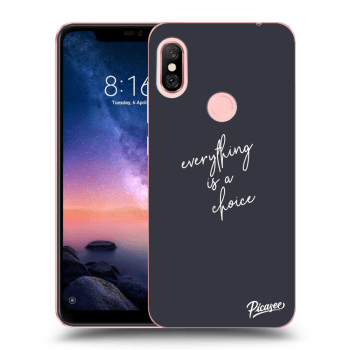 Obal pre Xiaomi Redmi Note 6 Pro - Everything is a choice