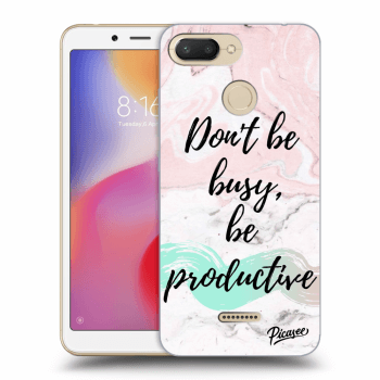Obal pre Xiaomi Redmi 6 - Don't be busy, be productive