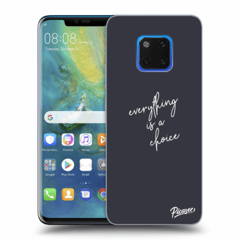 Obal pre Huawei Mate 20 Pro - Everything is a choice