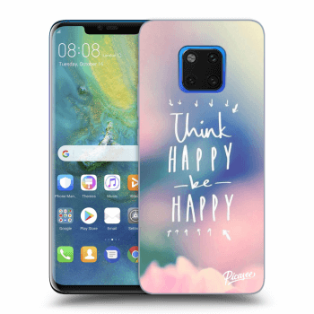 Obal pre Huawei Mate 20 Pro - Think happy be happy