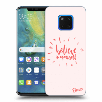 Obal pre Huawei Mate 20 Pro - Believe in yourself