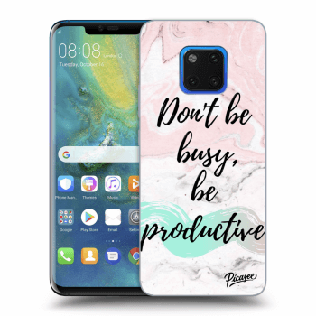 Obal pre Huawei Mate 20 Pro - Don't be busy, be productive
