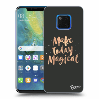 Obal pre Huawei Mate 20 Pro - Make today Magical