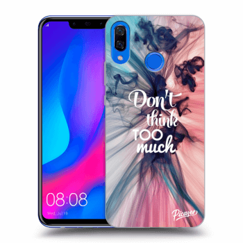 Obal pre Huawei Nova 3 - Don't think TOO much