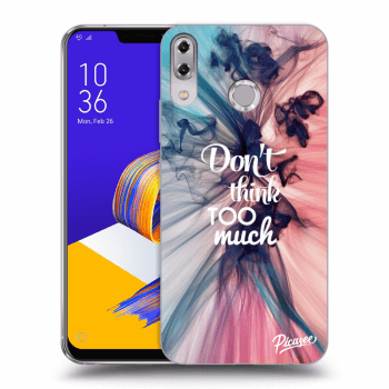 Obal pre Asus ZenFone 5 ZE620KL - Don't think TOO much
