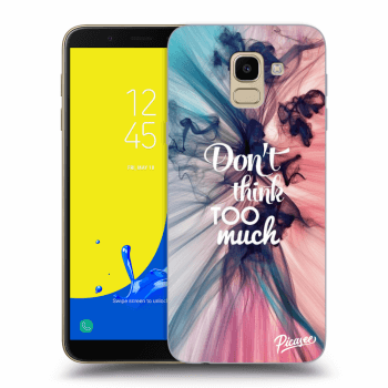 Obal pre Samsung Galaxy J6 J600F - Don't think TOO much