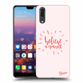 Obal pre Huawei P20 - Believe in yourself