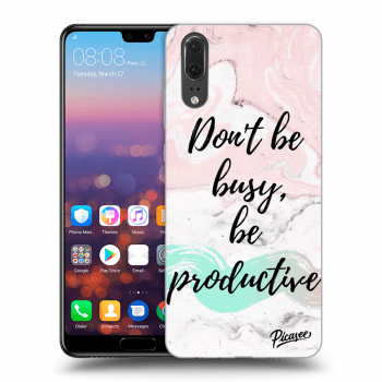Obal pre Huawei P20 - Don't be busy, be productive
