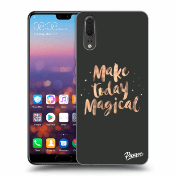 Obal pre Huawei P20 - Make today Magical