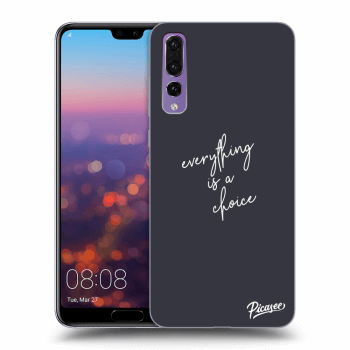 Obal pre Huawei P20 Pro - Everything is a choice