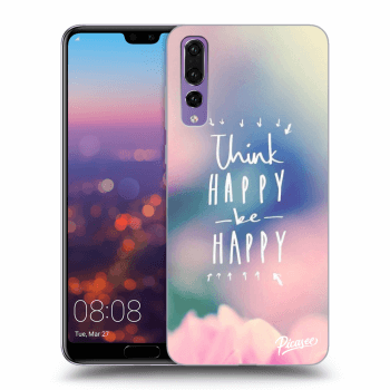Obal pre Huawei P20 Pro - Think happy be happy